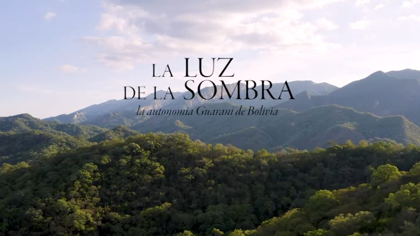 La luz de la sombra: la autonomía guaraní de Bolivia